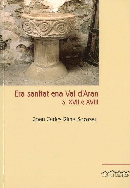 Sanitat ena Val d'Aran, Era. Naishement, vida e mòrt enes segles XVII e XVIII