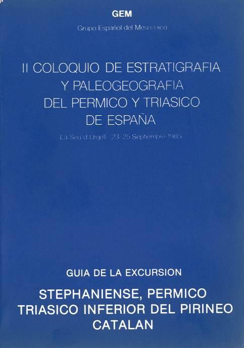 (Segundo) Coloquio de estratigrafía y paleogeografía del Pérmico y Triásico de España. Guía de la excursión Stephaniense, Pérmico, Triásico inferior del Pirineo Catalán