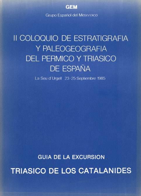 (Segundo) Coloquio de estratigrafía y paleogeografía del Pérmico y Triásico de España. Guía de la excursión Triásico de los Catalánides