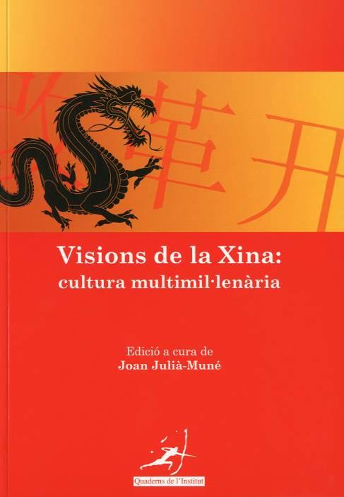 Visions de la Xina: cultura multimil.lenària